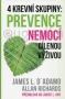 4 krevní skupiny: Prevence nemocí cílenou výživou